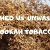 difference between washed and unwashed shisha